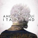 ITACA BAND – Ahora y aquí
