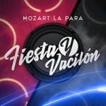 Mozart La Para – Fiesta y Vacilón